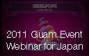 2011 Guam Event Webinar for Japan