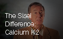 The Sisel Difference: Calcium K2