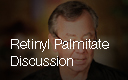 Tom Mower discusses Retinyl Palmitate.