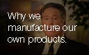 Tom Mower Jr. – Why We Manufacture Our Own Products